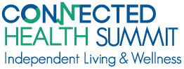 Connected Health Summit - Independent Living and Wellness